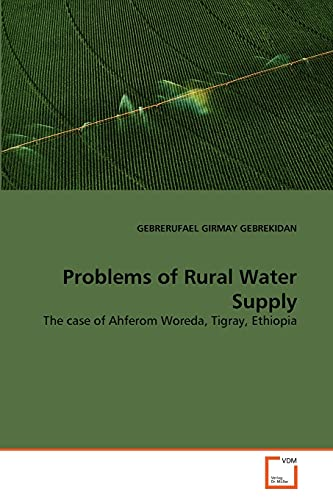 9783639341324: Problems of Rural Water Supply: The case of Ahferom Woreda, Tigray, Ethiopia