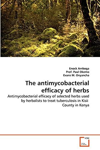 The antimycobacterial efficacy of herbs: Antimycobacterial efficacy: Enock Amboga, Prof.