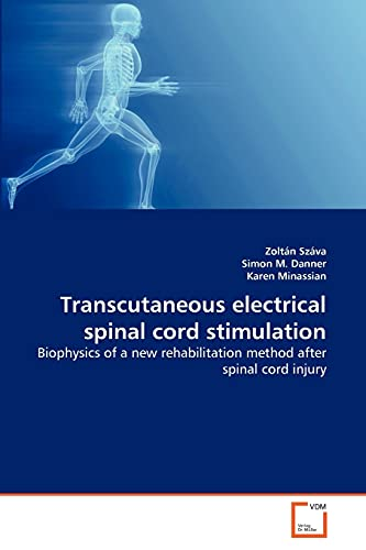 9783639341546: Transcutaneous electrical spinal cord stimulation: Biophysics of a new rehabilitation method after spinal cord injury