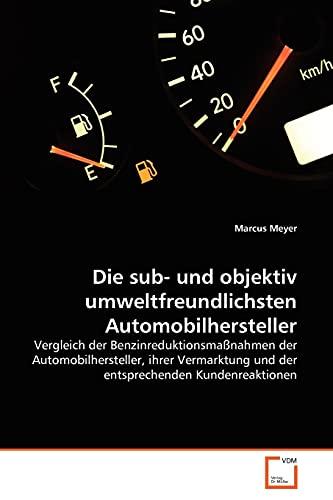 Die sub- und objektiv umweltfreundlichsten Automobilhersteller - Meyer, Marcus