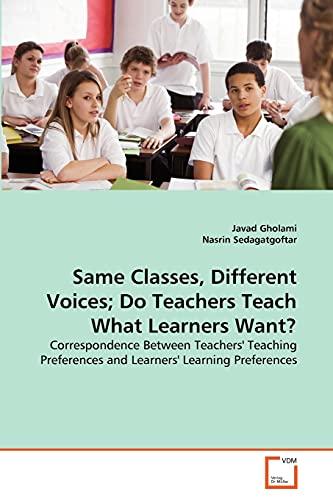 Same Classes, Different Voices; Do Teachers Teach: Javad Gholami