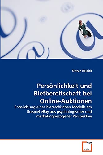 Persönlichkeit und Bietbereitschaft bei Online-Auktionen: Ortrun Reidick