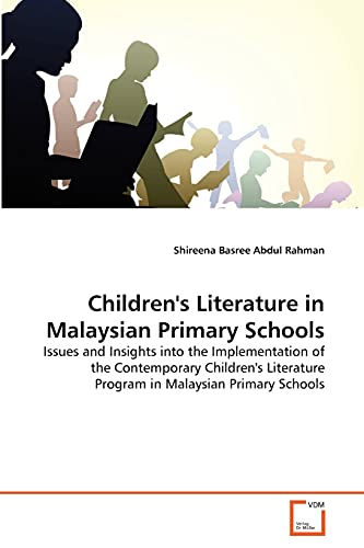 Children's Literature in Malaysian Primary Schools: Issues and Insights into the Implementation...