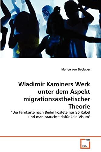 9783639343106: Wladimir Kaminers Werk unter dem Aspekt migrationsästhetischer Theorie:
