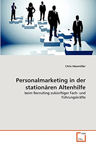 Personalmarketing in Der Station Ren Altenhilfe: Chris Heumüller