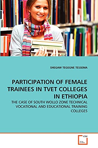 Participation of Female Trainees in Tvet Colleges in Ethiopia: SHEGAW TEGEGNE TESSEMA
