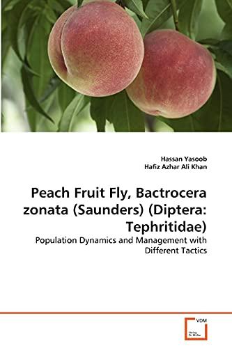 Peach Fruit Fly, Bactrocera zonata (Saunders) (Diptera: Yasoob, Hassan /