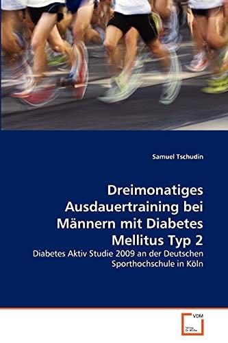 Dreimonatiges Ausdauertraining bei Männern mit Diabetes Mellitus Typ 2: Samuel Tschudin