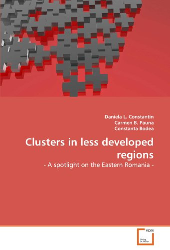 9783639344813: Clusters in less developed regions: - A spotlight on the Eastern Romania -