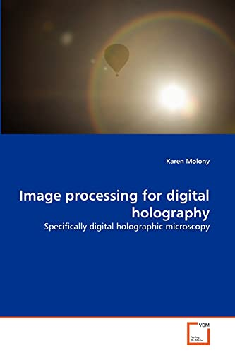 Image Processing for Digital Holography: Karen Molony