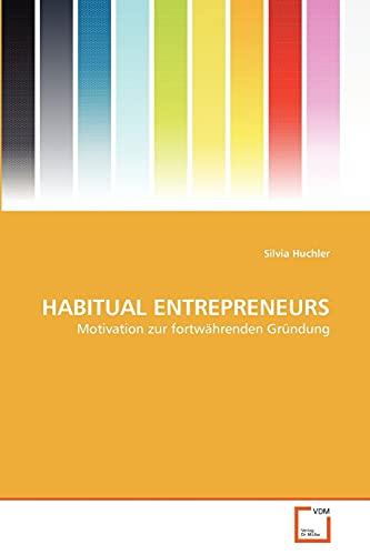 9783639345971: HABITUAL ENTREPRENEURS: Motivation zur fortwährenden Gründung (German Edition)