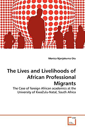 The Lives and Livelihoods of African Professional Migrants: Monica Njanjokuma Otu