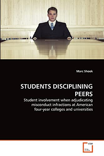 STUDENTS DISCIPLINING PEERS: Student involvement when adjudicating misconduct infractions at ...