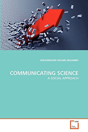 9783639347043: COMMUNICATING SCIENCE: A SOCIAL APPROACH