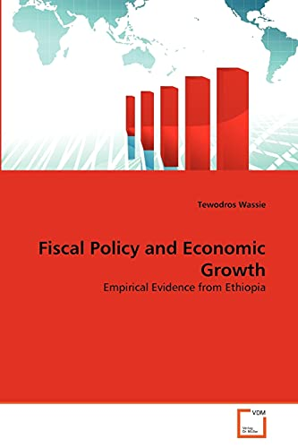 Fiscal Policy and Economic Growth: Tewodros Wassie