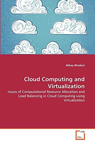 Cloud Computing and Virtualization: Abhay Bhadani