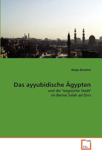 Das Ayyubidische Gypten: Ranja Ebrahim