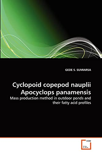 Cyclopoid Copepod Nauplii Apocyclops Panamensis: GEDE S. SUMIARSA