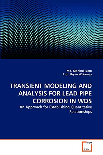 9783639348323: TRANSIENT MODELING AND ANALYSIS FOR LEAD PIPE CORROSION IN WDS: An Approach for Establishing Quantitative Relationships