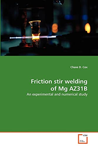 Friction Stir Welding of MG Az31b: Chase D. Cox