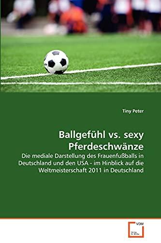 9783639348873: Ballgefühl vs. sexy Pferdeschwänze