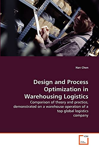 Design and Process Optimization in Warehousing Logistics: Han Chen