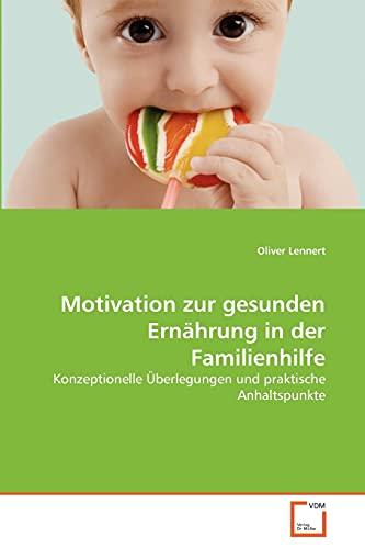 Motivation Zur Gesunden Ern Hrung in Der Familienhilfe: Oliver Lennert