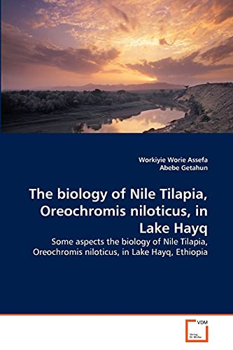 9783639349825: The biology of Nile Tilapia, Oreochromis niloticus, in Lake Hayq: Some aspects the biology of Nile Tilapia, Oreochromis niloticus, in Lake Hayq, Ethiopia