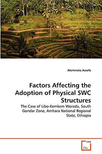 Factors Affecting the Adoption of Physical Swc Structures: Alemmeta Assefa