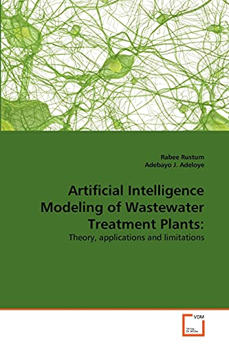9783639350203: Artificial Intelligence Modeling of Wastewater Treatment Plants:: Theory, applications and limitations