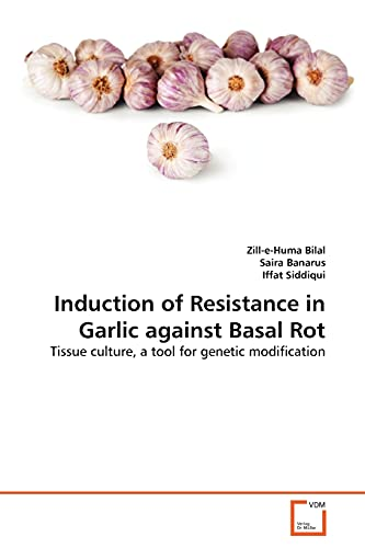 Induction of Resistance in Garlic against Basal: Zill-e-Huma Bilal, Saira