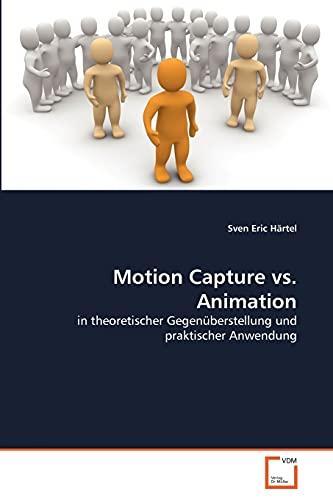 Motion Capture vs. Animation: Sven Eric Hartel