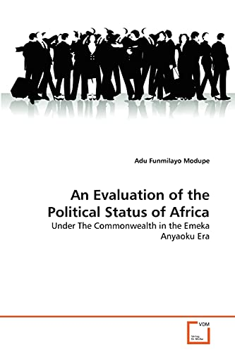 9783639351583: An Evaluation of the Political Status of Africa: Under The Commonwealth in the Emeka Anyaoku Era