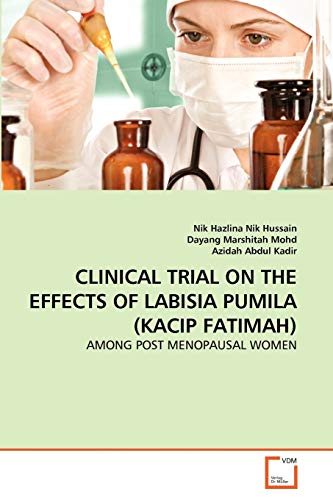 9783639351675: CLINICAL TRIAL ON THE EFFECTS OF LABISIA PUMILA (KACIP FATIMAH): AMONG POST MENOPAUSAL WOMEN