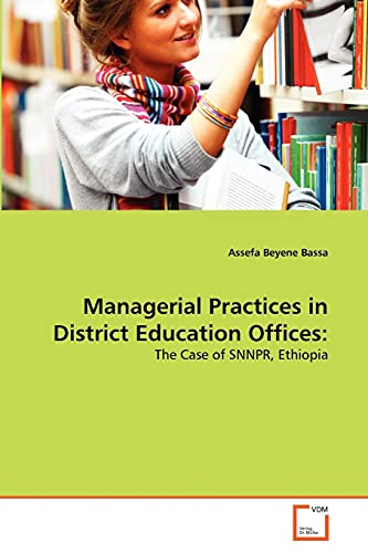 Managerial Practices in District Education Offices: Assefa Beyene Bassa