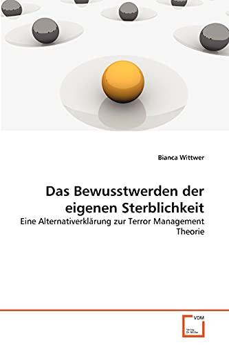 9783639352146: Das Bewusstwerden der eigenen Sterblichkeit: Eine Alternativerklärung zur Terror Management Theorie (German Edition)