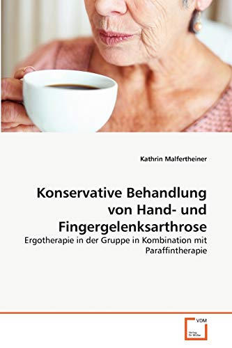 Konservative Behandlung Von Hand- Und Fingergelenksarthrose: Kathrin Malfertheiner
