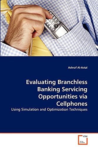 Evaluating Branchless Banking Servicing Opportunities via Cellphones: Ashraf Al-Astal