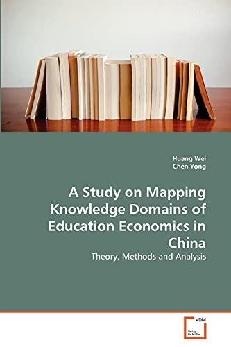 9783639352498: A Study on Mapping Knowledge Domains of Education Economics in China: Theory, Methods and Analysis
