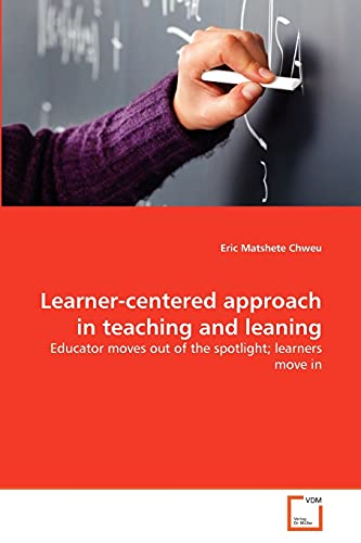 Learner-centered approach in teaching and leaning: Educator: Chweu, Eric Matshete