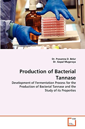 9783639354300: Production of Bacterial Tannase: Development of Fermentation Process for the Production of Bacterial Tannase and the Study of its Properties