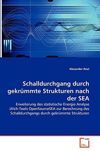 9783639354683: Schalldurchgang durch gekrümmte Strukturen nach der SEA: Erweiterung des statistische Energie Analyse JAVA-Tools OpenSourceSEA zur Berechnung des Schalldurchgangs durch gekrümmte Strukturen