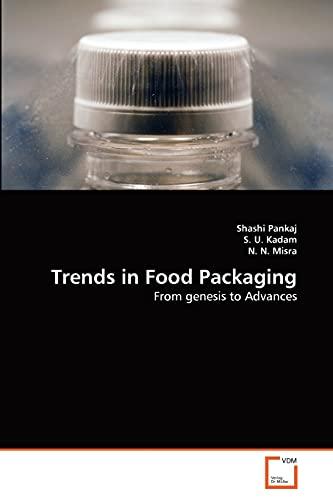 Trends in Food Packaging (Paperback): Shashi Pankaj, N N Misra, S U Kadam