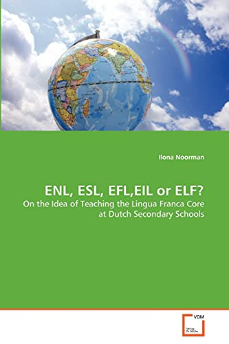 9783639355307: ENL, ESL, EFL,EIL or ELF?