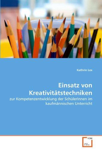 Einsatz Von Kreativit Tstechniken: Kathrin Lex