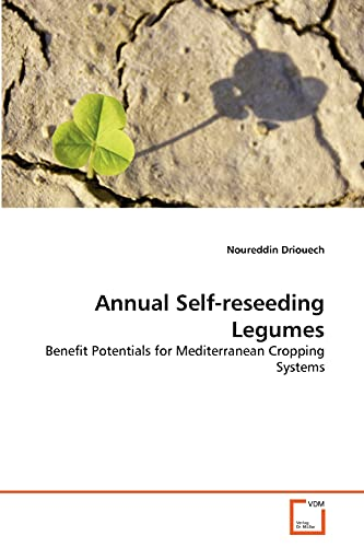9783639356014: Annual Self-reseeding Legumes: Benefit Potentials for Mediterranean Cropping Systems