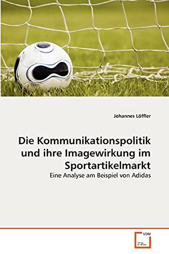 9783639356137: Die Kommunikationspolitik und ihre Imagewirkung im Sportartikelmarkt