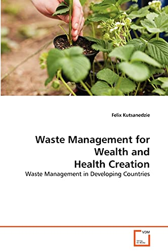 Waste Management for Wealth and Health Creation: Felix Kutsanedzie