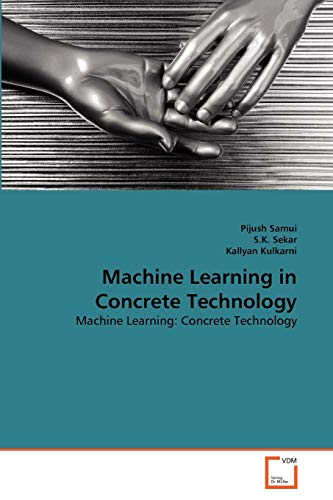 9783639356847: Machine Learning in Concrete Technology: Machine Learning: Concrete Technology
