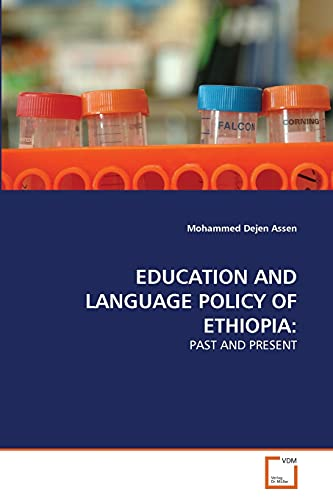 Education and Language Policy of Ethiopia: MOHAMMED DEJEN ASSEN